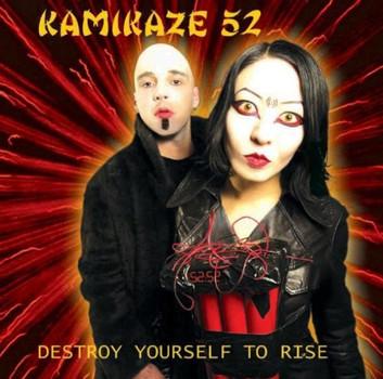 Kamikaze 52 - Destroy Yourself to Rise