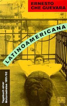 LATINOAMERICANA. Tagebuch einer Motorradreise 1951/52 - Ernesto Che Guevara
