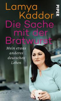 Die Sache mit der Bratwurst. Mein etwas anderes deutsches Leben - Lamya Kaddor  [Gebundene Ausgabe]