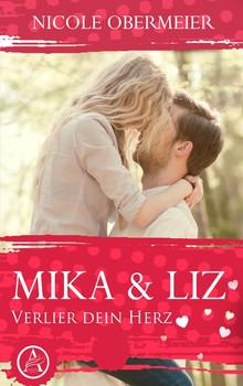 Mika & Liz. Verlier dein Herz - Nicole Obermeier  [Taschenbuch]