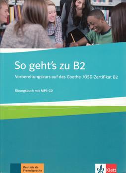 So Gehts Zu B2 Vorbereitungskurs Auf Das Goethe ösd Zertifikat
