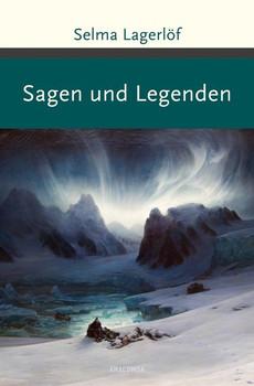 Sagen und Legenden - Selma Lagerlöf  [Gebundene Ausgabe]