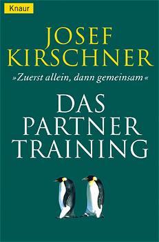 Das Partner-Training. Zuerst allein, dann gemeinsam. - Josef Kirschner