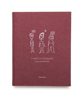 I WANT TO DISAPPEAR. Approaching Eating Disorders - Mafalda Rakoš [Gebundene Ausgabe]