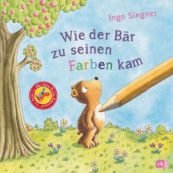 Wie der Bär zu seinen Farben kam - Ingo Siegner  [Gebundene Ausgabe]