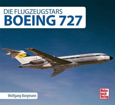 Boeing 727. Die Flugzeugstars - Wolfgang Borgmann  [Gebundene Ausgabe]