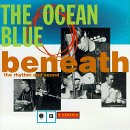 Ocean Blue - Beneath The Rhythm And Sound