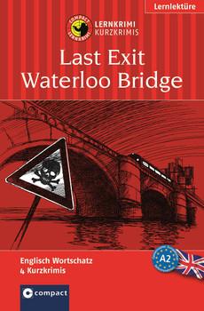 Endstation Waterloo Bridge: Lernziel Englisch Grundwortschatz. Für mittleres Sprachniveau - Bernie Martin