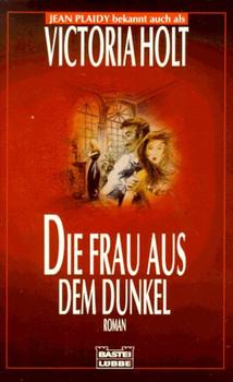 Die Frau aus dem Dunkel. Historischer Roman. - Jean Plaidy