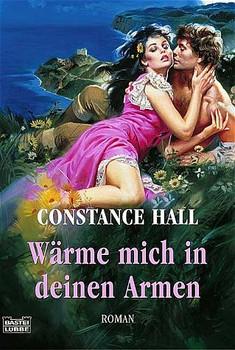 Wärme mich in deinen Armen. - Constance Hall