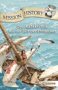 Mission History. Drei Ratekrimis aus der Zeit der Entdecker - Renée Holler  [Taschenbuch]