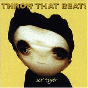 Throw That Beat - Sex Tiger