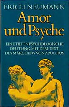 Amor und Psyche - Erich Neumann