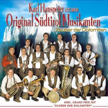 Karl Hanspeter U.S.Orig.Südtirol Musikanten - Zauber der Dolomiten
