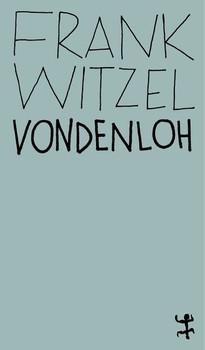 Vondenloh - Frank Witzel  [Taschenbuch]