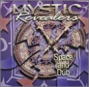 Mystic Revealers - Space and Dub