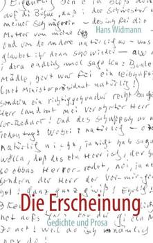 Die Erscheinung: Gedichte und Prosa - Widmann, Hans