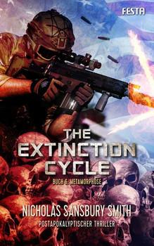 The Extinction Cycle - Buch 6: Metamorphose. Thriller - Nicholas Sansbury Smith  [Taschenbuch]