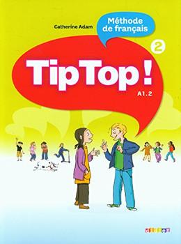 Tip Top!: A1.2: Band 2 - Livre de l'élève - Adam, Catherine