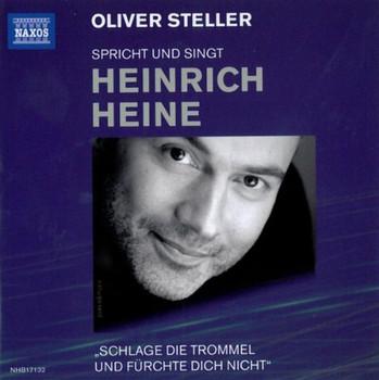 Oliver Steller - Spricht und Singt Heinrich Heine