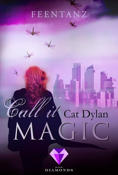 Call it magic 2: Feentanz - Cat Dylan  [Taschenbuch]