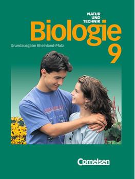 Natur und Technik - Biologie - Grundausgabe Rheinland-Pfalz: Biologie, Hauptschule Rheinland-Pfalz, 9. Schuljahr: Grundausgabe. Klasse 9. Schülerbuch - Ernst W Bauer