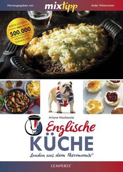 mixtipp: Englische Küche. London aus dem Thermomix® - Antje Watermann [Taschenbuch]