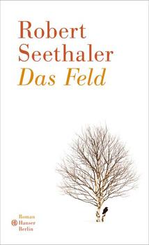Das Feld - Robert Seethaler  [Gebundene Ausgabe]