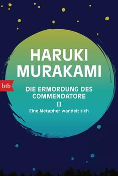 Die Ermordung des Commendatore II. Eine Metapher wandelt sich - - Haruki Murakami  [Taschenbuch]
