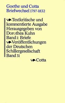 Goethe und Cotta. Briefwechsel 1797-1832. Textkritische und kommentierte... / Briefe 1797-1815