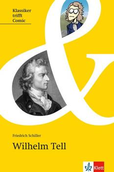 Wilhelm Tell: Originaltext mit Comic und Annotationen - Schiller, Friedrich