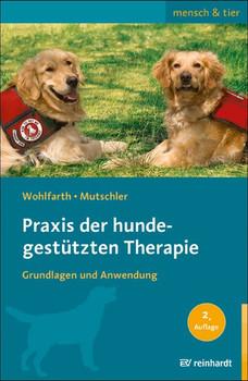 Praxis der hundegestützten Therapie. Grundlagen und Anwendung - Rainer Wohlfarth  [Taschenbuch]