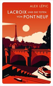 Lacroix und die Toten vom Pont Neuf. Sein erster Fall - Alex Lépic  [Gebundene Ausgabe]