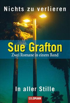 Nichts zu verlieren / In aller Stille: Zwei Romane in einem Band - Sue Grafton