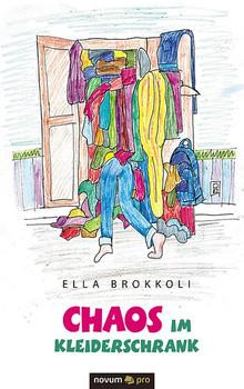 Chaos im Kleiderschrank - Ella Brokkoli  [Gebundene Ausgabe]