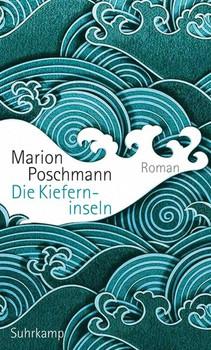 Die Kieferninseln. Roman - Marion Poschmann  [Taschenbuch]