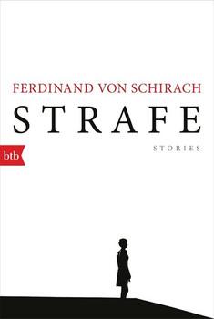 Strafe. Stories - Ferdinand von Schirach  [Taschenbuch]