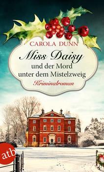 Miss Daisy und der Mord unter dem Mistelzweig. Kriminalroman - Carola Dunn  [Taschenbuch]