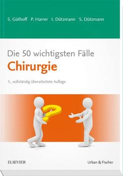 Die 50 wichtigsten Fälle Chirurgie - Stephan Dützmann  [Taschenbuch]