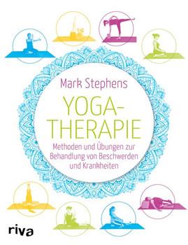 Yogatherapie. Methoden und Übungen zur Behandlung von Beschwerden und Krankheiten - Mark Stephens  [Taschenbuch]