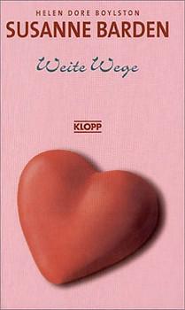 Susanne Barden, Neuausgabe, Bd.4, Weite Wege - Helen D. Boylston