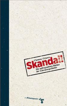 Skandal!. Die aufregendsten Bücher der Literaturgeschichte - Clemens Ottawa  [Gebundene Ausgabe]