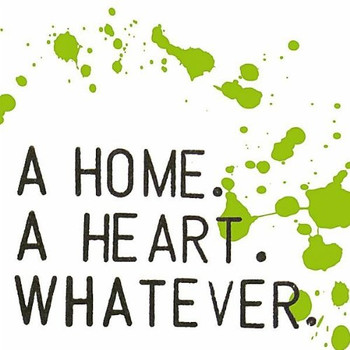 Home a Heart Whatever - Home a Heart Whatever