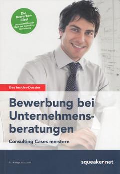 Das Insider-Dossier: Bewerbung bei Unternehmensberatungen: Consulting Cases meistern - Stefan Menden [Taschenbuch, 12. Auflage 2016]