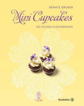 Mini Cupcakes - Die kleinen Glücksbringer - Renate Gruber