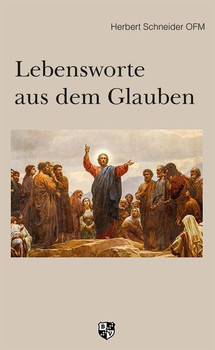 Lebensworte aus dem Glauben - Herbert Schneider  [Taschenbuch]