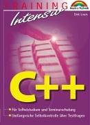 C++ - M+T-Training intensiv . Für Selbststudium und Seminarschulung - Dirk Louis