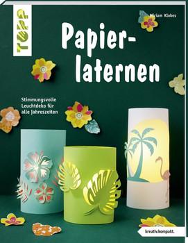 Papierlaternen (kreativ.kompakt). Stimmungsvolle Leuchtdeko für alle Jahreszeiten - Miriam Klobes  [Taschenbuch]