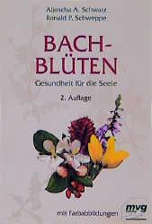 Bachblüten. Gesundheit für die Seele. - Aljoscha A. Schwarz