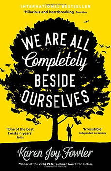 We are All Completely Beside Ourselves - Fowler, Karen Joy